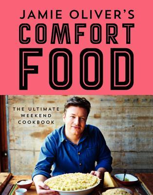 Jamie's Comfort Food By Oliver, Jamie