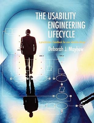 The Usability Engineering Lifecycle By Mayhew, Deborah J.